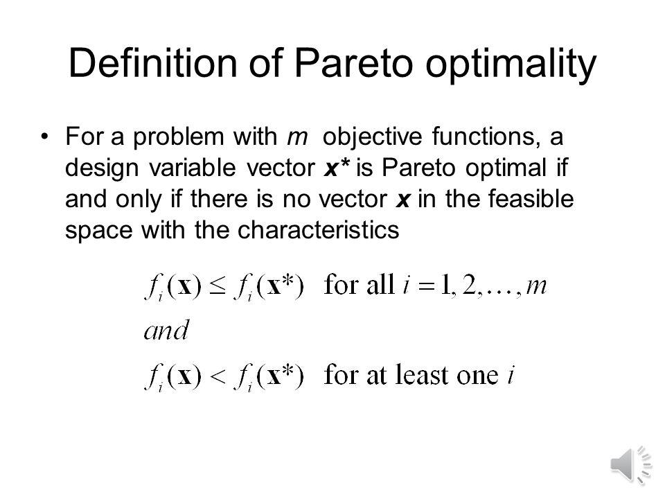 Matlab segment x0 = [10 10 10 10]; for fun_idx = 30:5:300 A = [-1 -2 -1 -3; -3 -2 -2 -1]; b = [-100;-fun_idx]; lb = zeros(4,1); options = optimset( Display , off ); [x,fval,exitflag,output,lambda] = fmincon( myfun ,x0,A,b,[],[],lb,[],[],options); pareto_sol(fun_idx,:) = x; pareto_fun(fun_idx,1) = fval; pareto_fun(fun_idx,2) = 3*x(1) + 2*x(2) + 2*x(3) + x(4); End function f = myfun(x) f = 3*x(1) + 4*x(2) + 2*x(3) + 2*x(4);