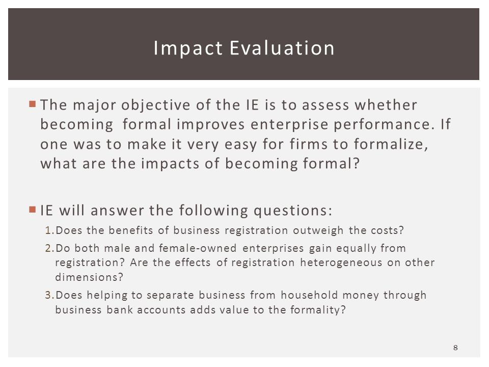  The major objective of the IE is to assess whether becoming formal improves enterprise performance.