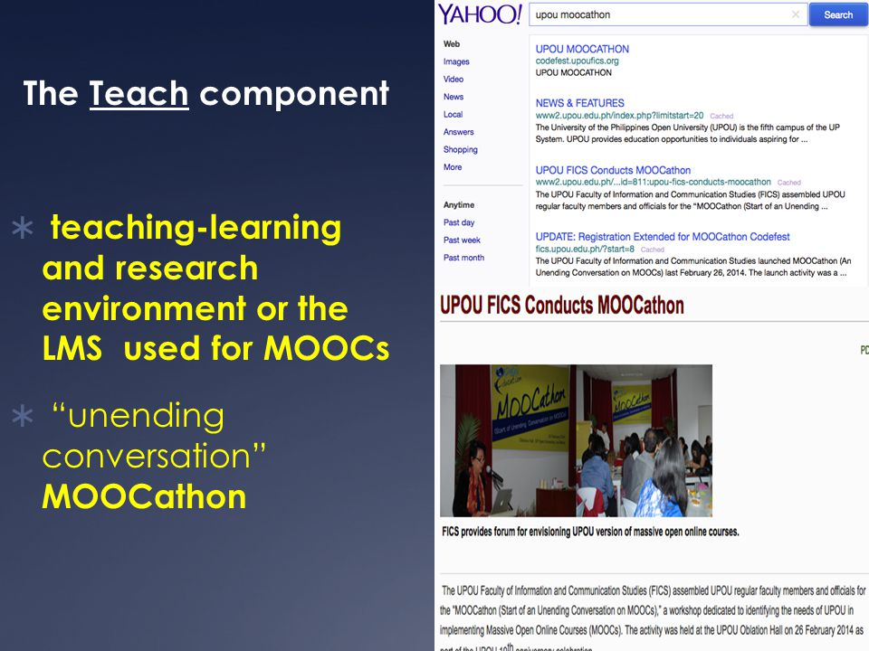 The Teach component  teaching-learning and research environment or the LMS used for MOOCs  unending conversation MOOCathon