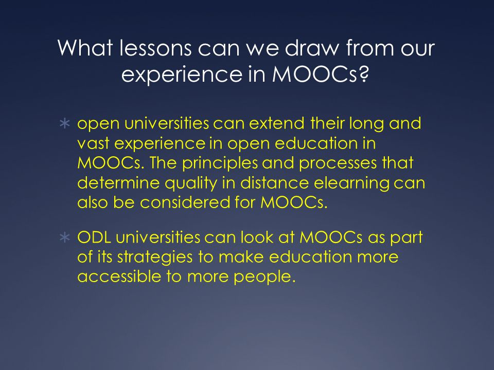 What lessons can we draw from our experience in MOOCs?  open universities can extend their long and vast experience in open education in MOOCs. The p