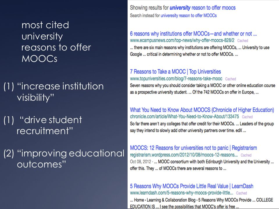 most cited university reasons to offer MOOCs (1) increase institution visibility (1) drive student recruitment (2) improving educational outcomes