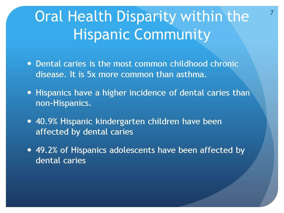 Oral Health Disparity Within the Hispanic Community Limited access to healthcare Latinos are the highest proportion of uninsured individuals Poverty Massachusetts' children who were poor and those with MassHealth had poorer oral health.