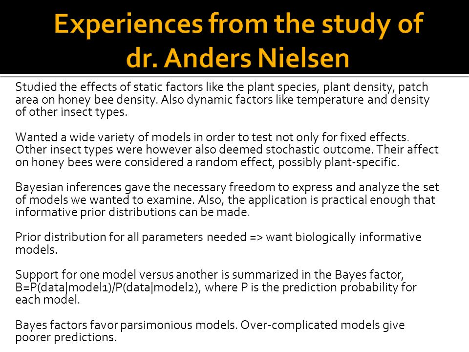 Studied the effects of static factors like the plant species, plant density, patch area on honey bee density.