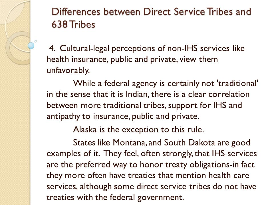 Differences between Direct Service Tribes and 638 Tribes 4.