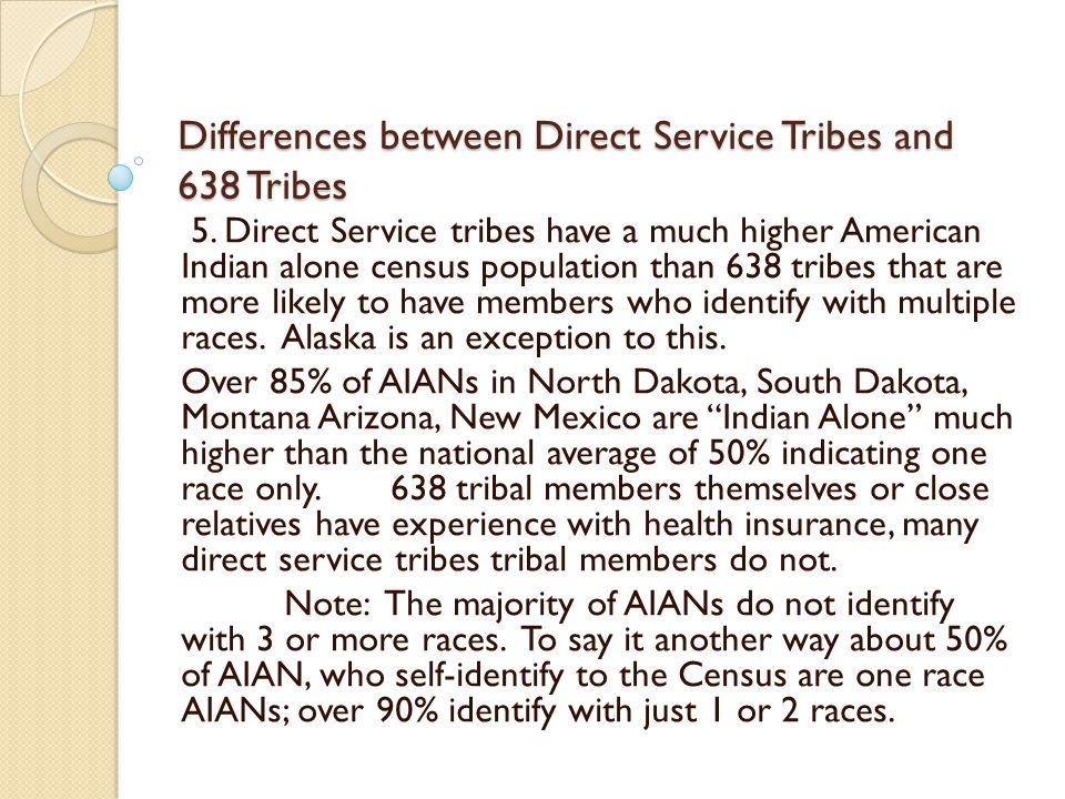 The impact of health care reform on Direct Service Tribes will vary greatly from 638, tribally operated programs.