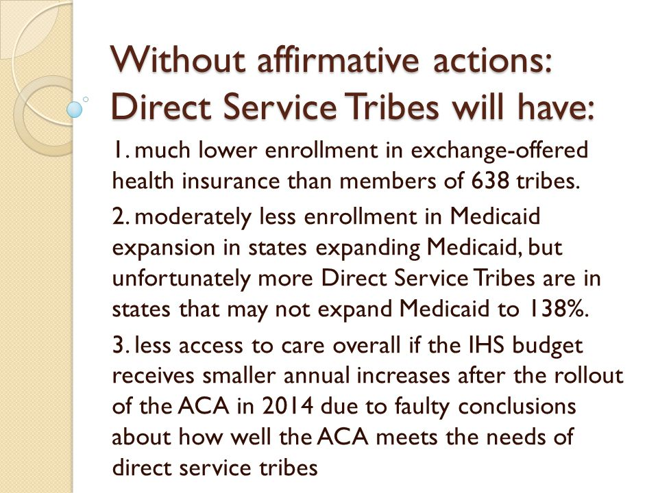 Without affirmative actions: Direct Service Tribes will have: 1.
