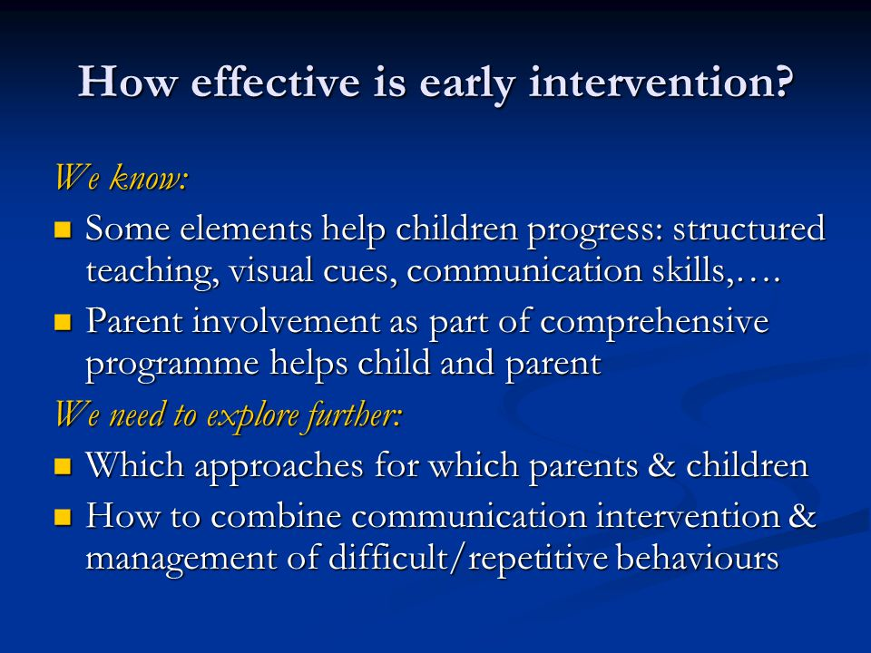 How effective is early intervention.