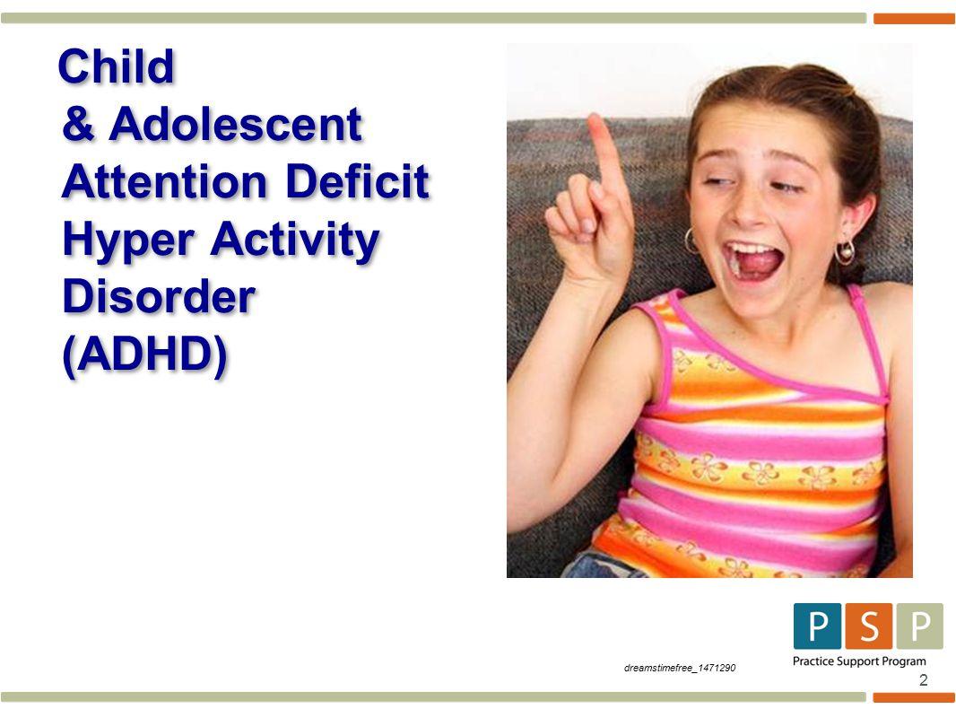 2 Child & Adolescent Attention Deficit Hyper Activity Disorder (ADHD) dreamstimefree_1471290