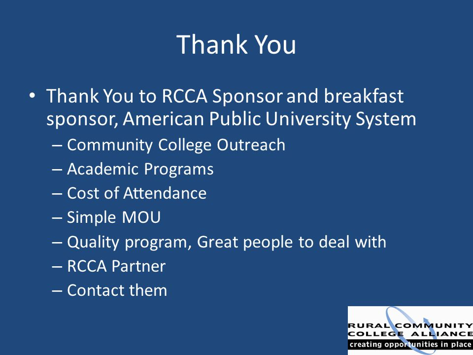 Thank You Thank You to RCCA Sponsor and breakfast sponsor, American Public University System – Community College Outreach – Academic Programs – Cost o