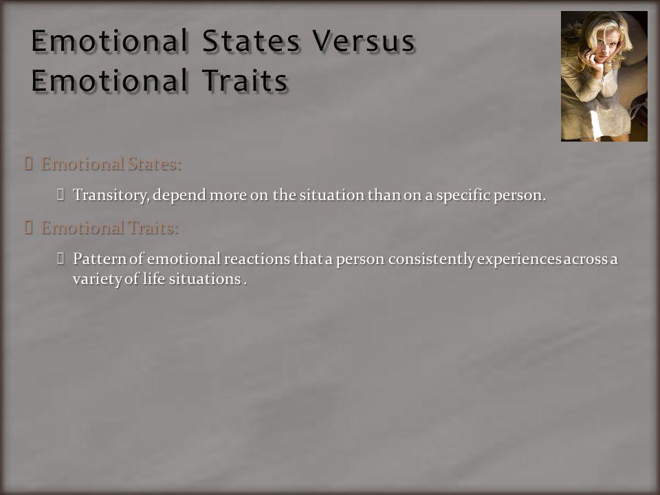 Emotional States Versus Emotional Traits