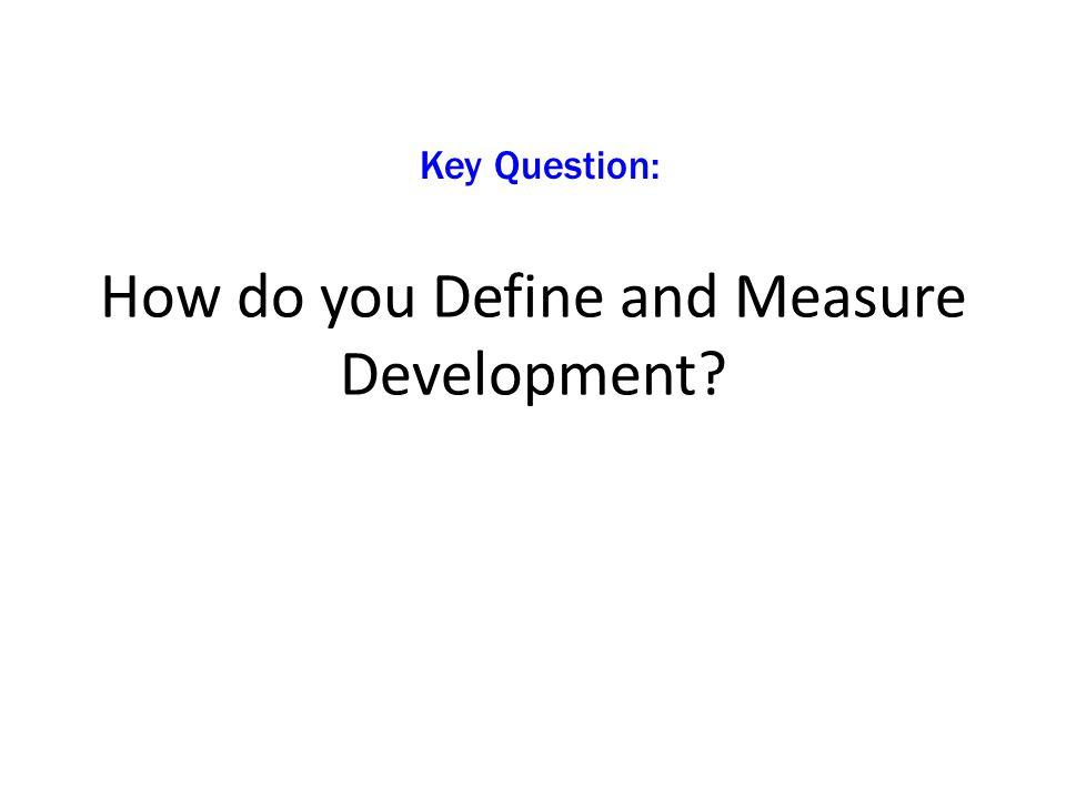 What does Development Mean.Development implies progress – Progress in what.