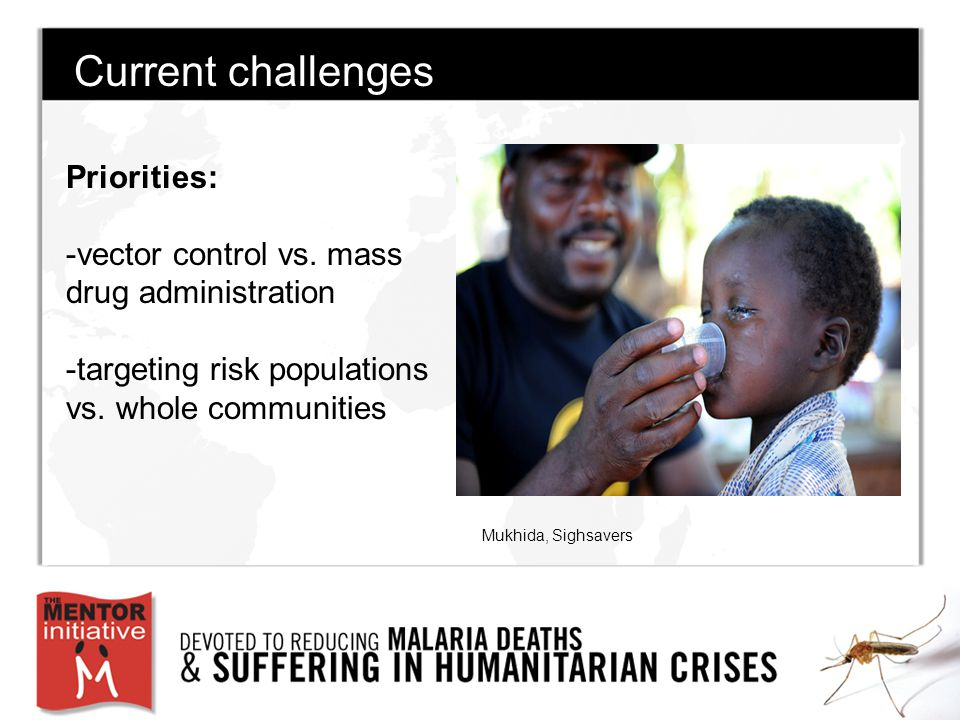 Current challenges Priorities: -vector control vs.