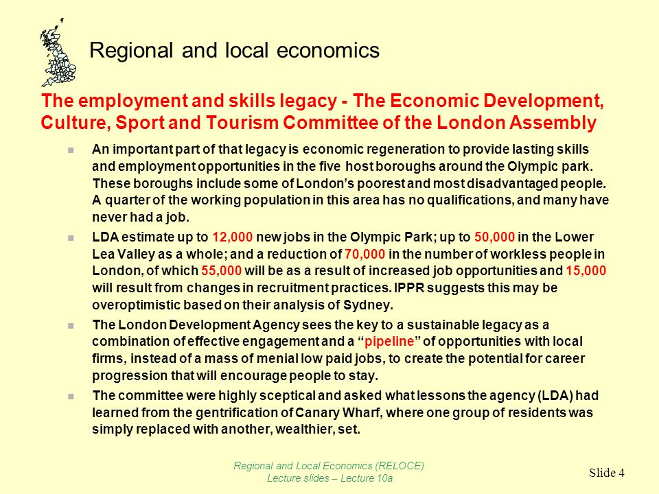 Regional and local economics Slide 4 The employment and skills legacy - The Economic Development, Culture, Sport and Tourism Committee of the London A