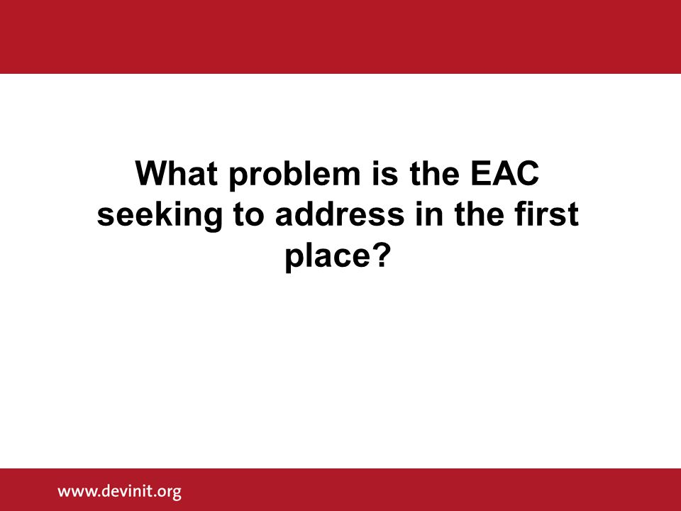 What problem is the EAC seeking to address in the first place