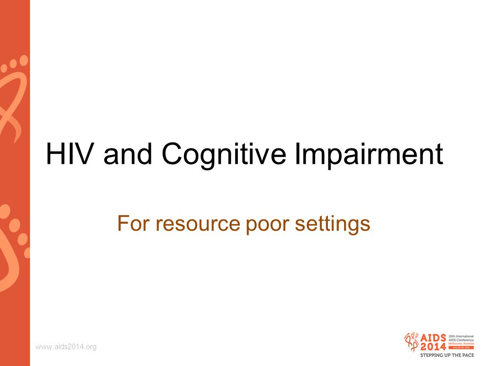www.aids2014.org To ask their family/friends Are they more forgetful.