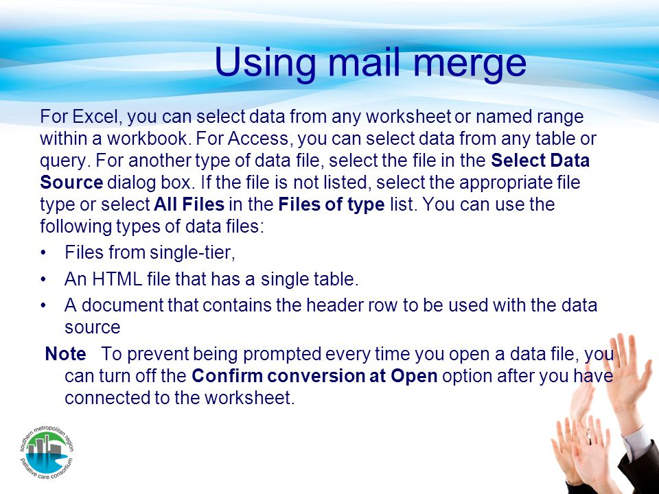 Using mail merge For Excel, you can select data from any worksheet or named range within a workbook. For Access, you can select data from any table or