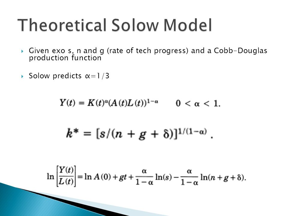  Given exo s, n and g (rate of tech progress) and a Cobb-Douglas production function  Solow predicts α=1/3