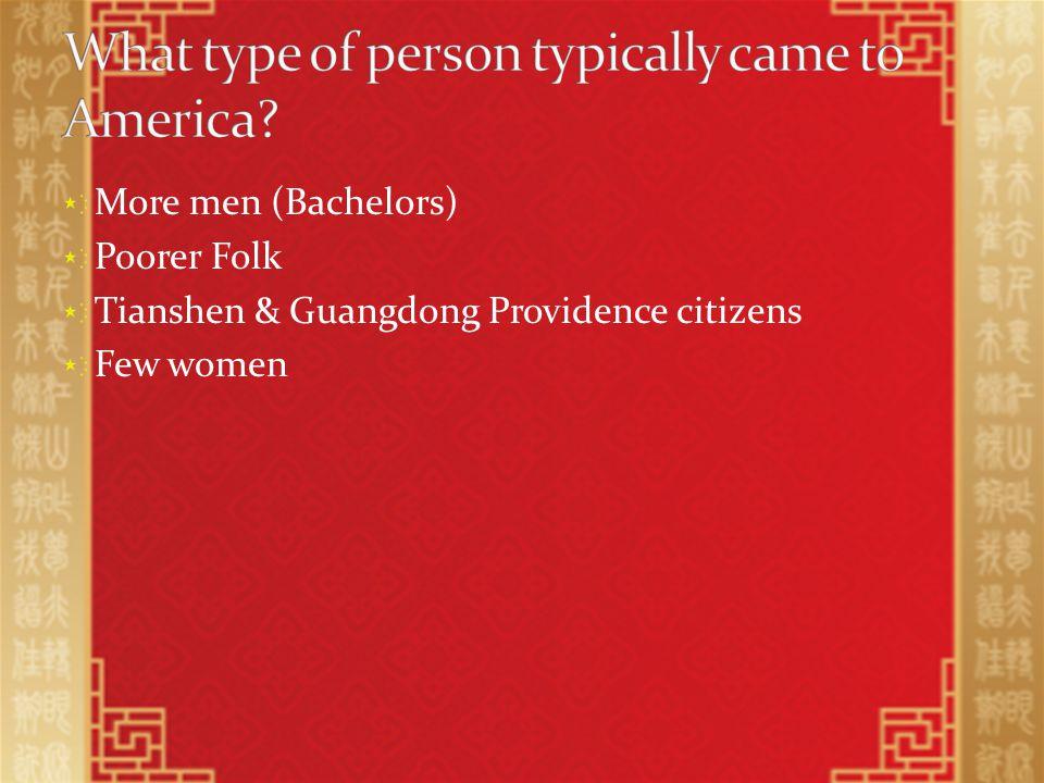 More men (Bachelors) Poorer Folk Tianshen & Guangdong Providence citizens Few women