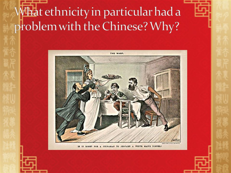 Passed Chinese Exclusion Act in 1882 Prohibits all further immigration from China Was in position until 1943