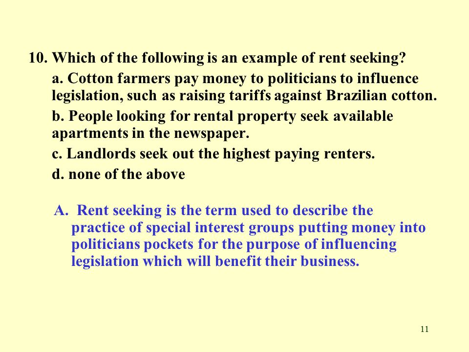 11 10. Which of the following is an example of rent seeking.