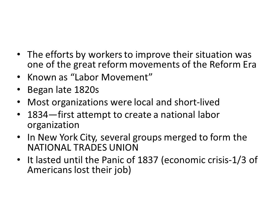 """The efforts by workers to improve their situation was one of the great reform movements of the Reform Era Known as """"Labor Movement"""" Began late 1820s M"""