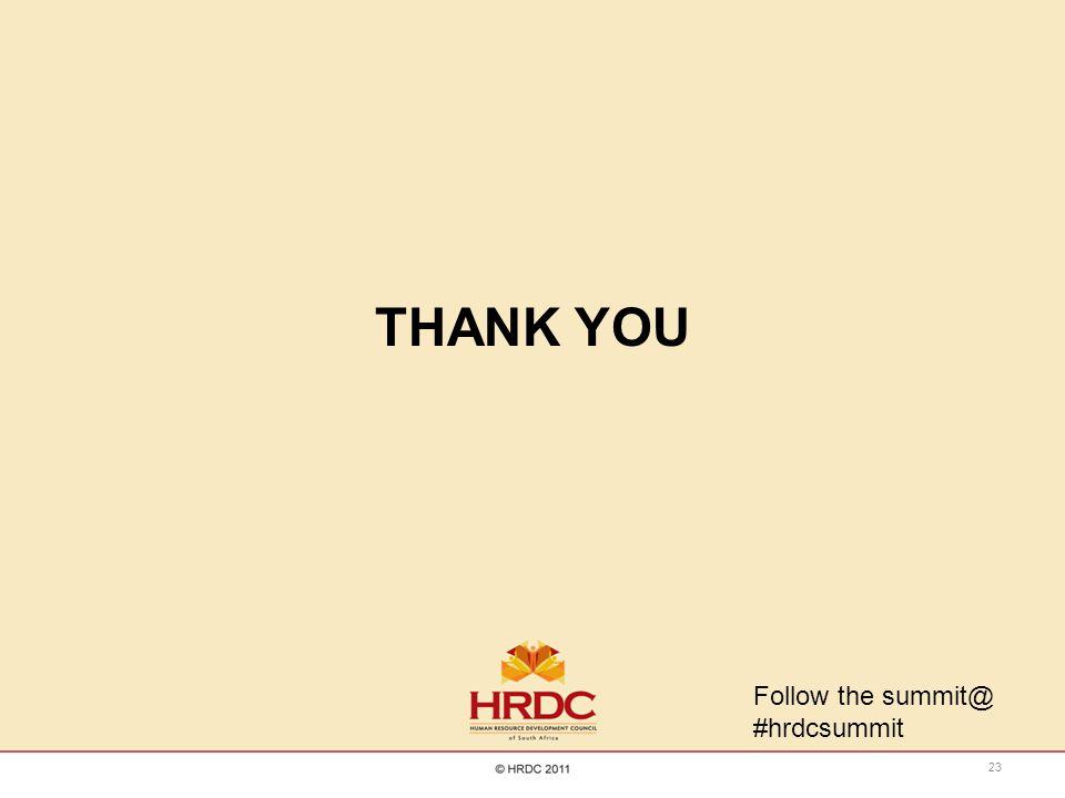 THANK YOU 23 Follow the summit@ #hrdcsummit