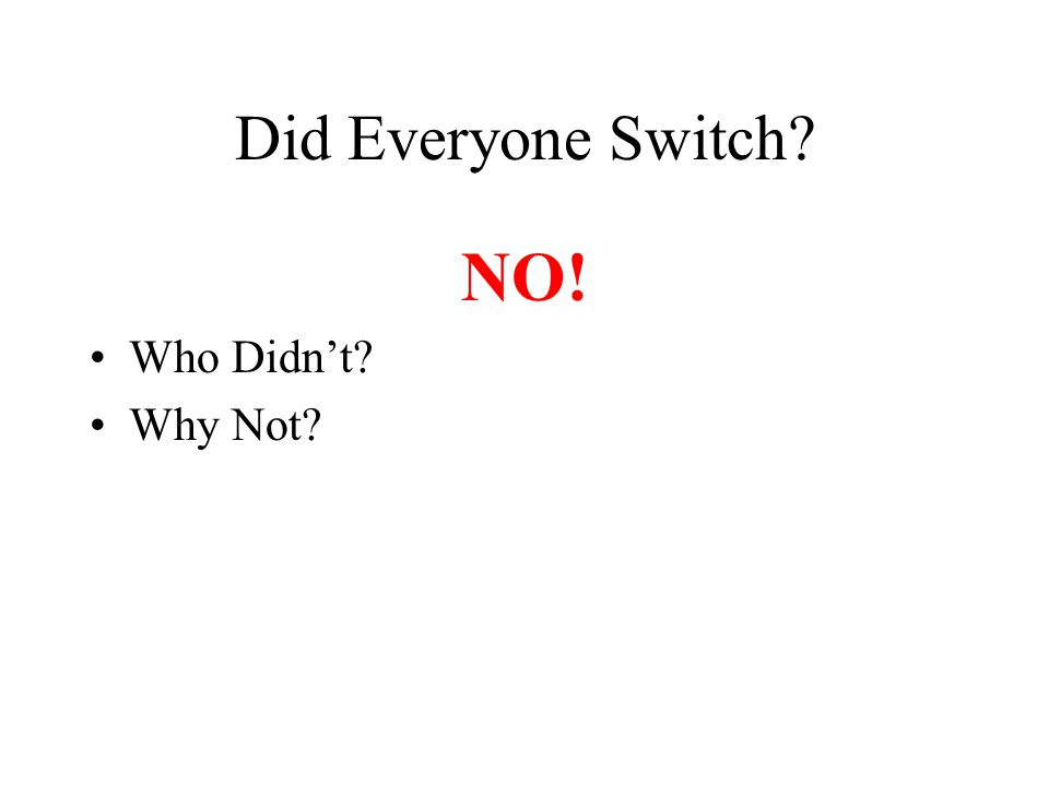 Did Everyone Switch? NO! Who Didn't? Why Not?