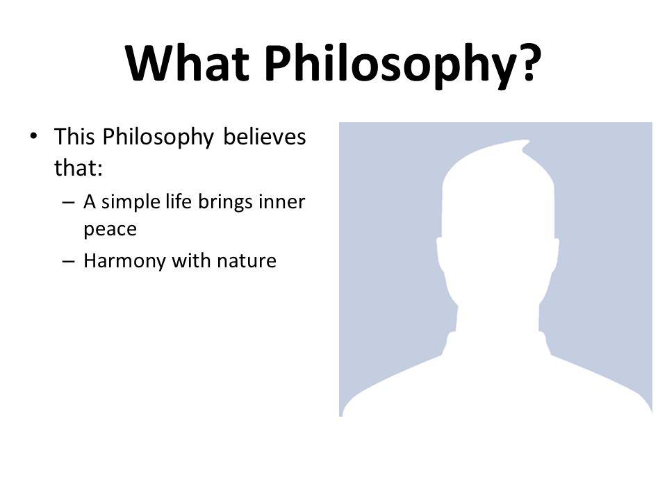 What Philosophy.