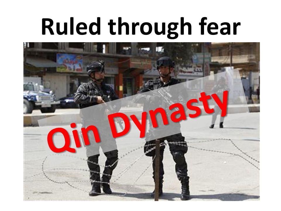 Ruled through fear Qin Dynasty