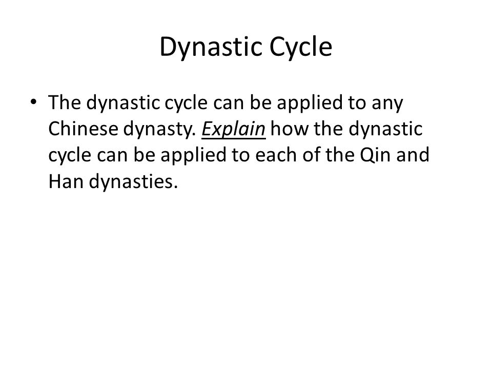 Dynastic Cycle The dynastic cycle can be applied to any Chinese dynasty.