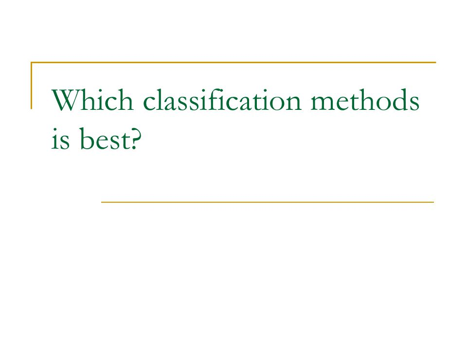 Which classification methods is best