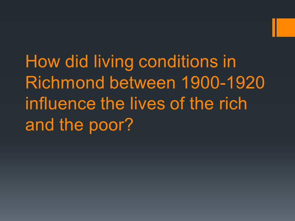 How did living conditions in Richmond between 1900-1920 influence the lives of the rich and the poor?