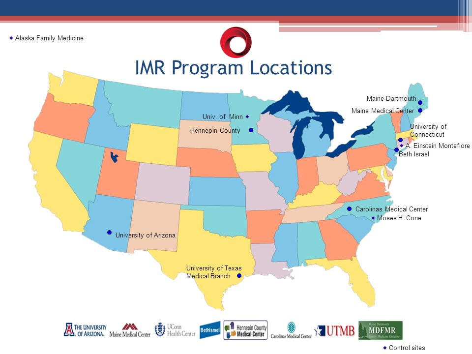 University of Arizona University of Texas Medical Branch Hennepin County Carolinas Medical Center Beth Israel Maine-Dartmouth Maine Medical Center University of Connecticut IMR Program Locations Moses H.