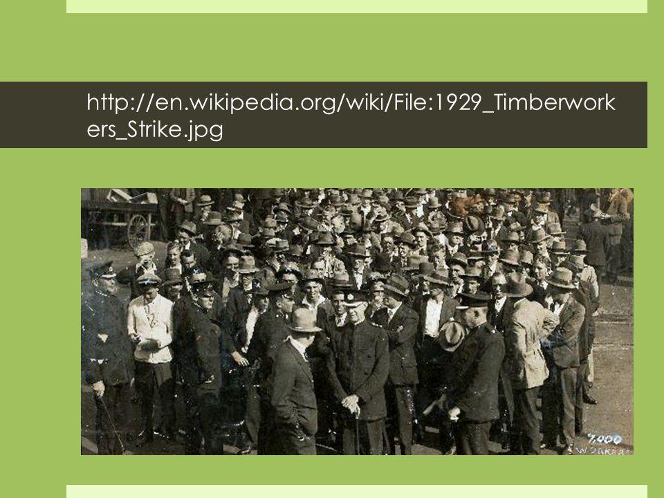 http://en.wikipedia.org/wiki/File:1929_Timberwork ers_Strike.jpg