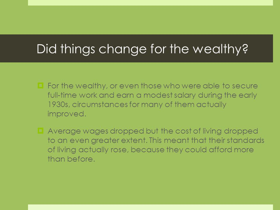 Did things change for the wealthy.