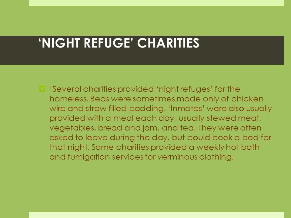 'NIGHT REFUGE' CHARITIES  'Several charities provided 'night refuges' for the homeless.