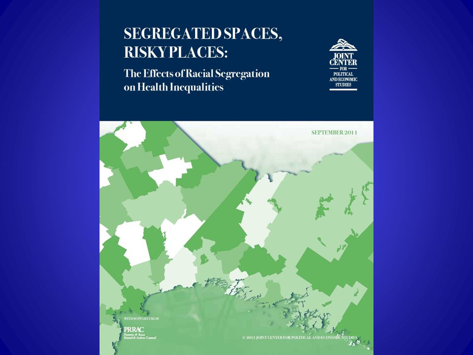 Major Findings – Segregated Spaces, Risky Places For both blacks and Hispanics, residential segregation declined slightly between 2000 and 2010.