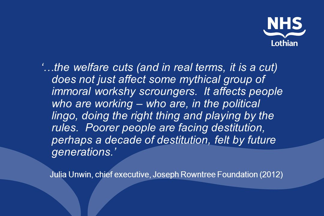 '…the welfare cuts (and in real terms, it is a cut) does not just affect some mythical group of immoral workshy scroungers.