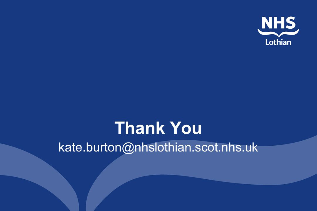 Thank You kate.burton@nhslothian.scot.nhs.uk