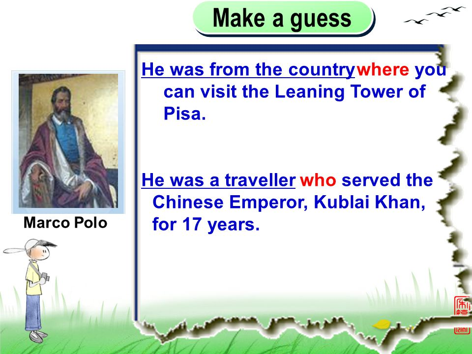 He was from the country Make a guess who served the Chinese Emperor, Kublai Khan, for 17 years.