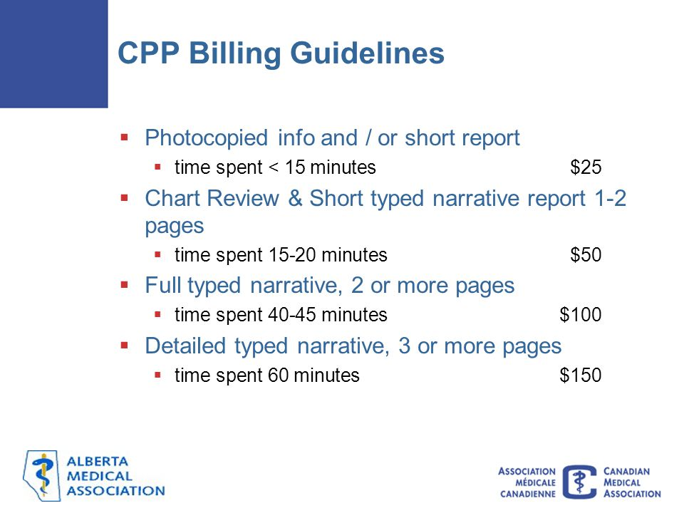 CPP Billing Guidelines  Photocopied info and / or short report  time spent < 15 minutes $25  Chart Review & Short typed narrative report 1-2 pages