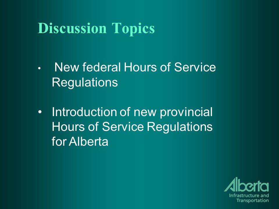 Federal Hours of Service Regulations Federal Hours of Service Regulations apply to drivers of extra provincial motor carriers, regardless of country of origin (e.g.