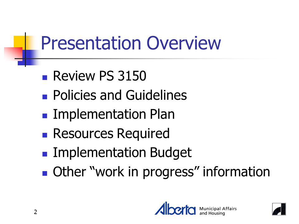 2 Presentation Overview Review PS 3150 Policies and Guidelines Implementation Plan Resources Required Implementation Budget Other work in progress information