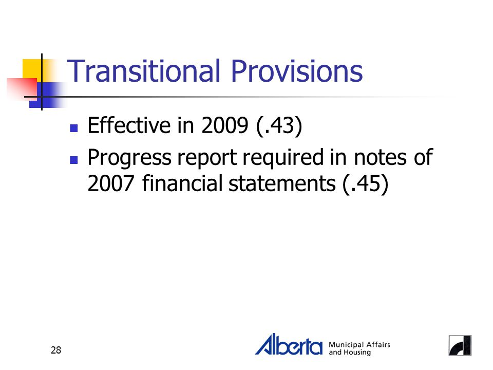 28 Transitional Provisions Effective in 2009 (.43) Progress report required in notes of 2007 financial statements (.45)