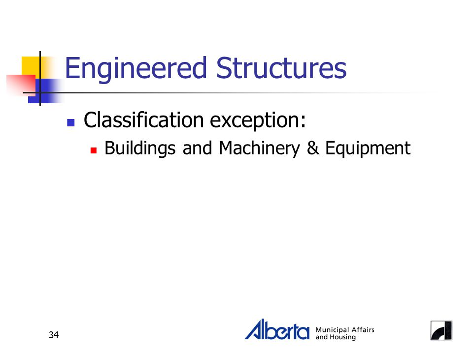 34 Engineered Structures Classification exception: Buildings and Machinery & Equipment