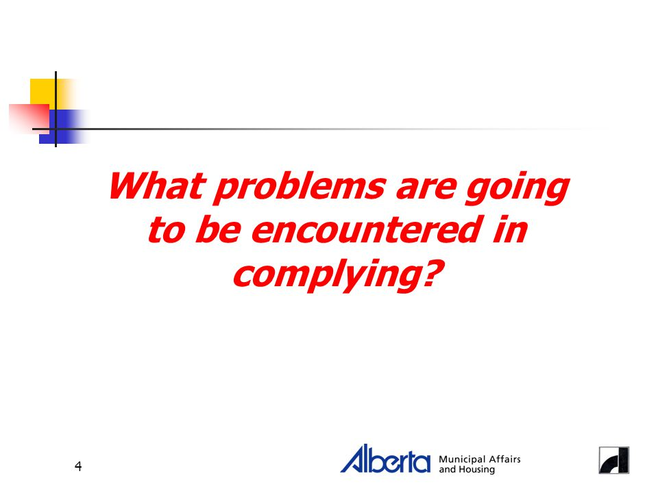 4 What problems are going to be encountered in complying?