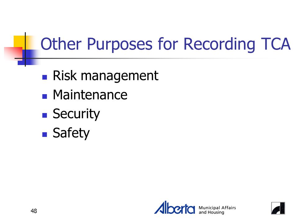 48 Other Purposes for Recording TCA Risk management Maintenance Security Safety