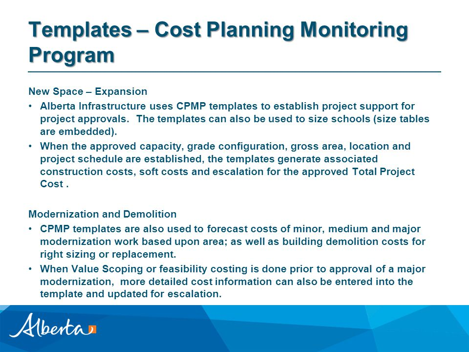 Templates – Cost Planning Monitoring Program New Space – Expansion Alberta Infrastructure uses CPMP templates to establish project support for project approvals.