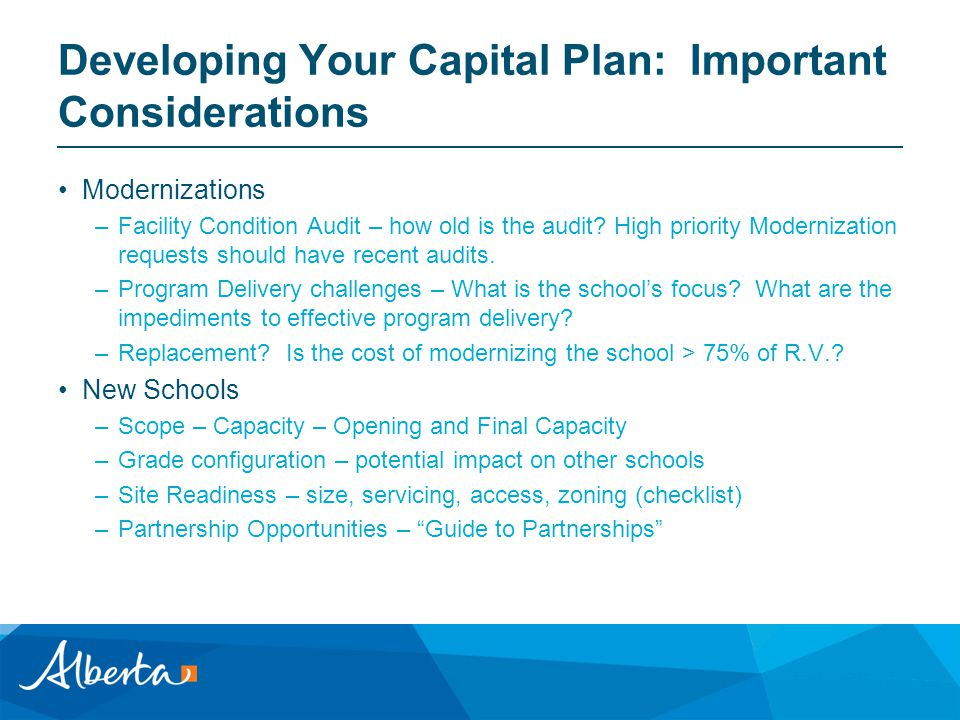 Developing Your Capital Plan: Important Considerations Modernizations –Facility Condition Audit – how old is the audit.