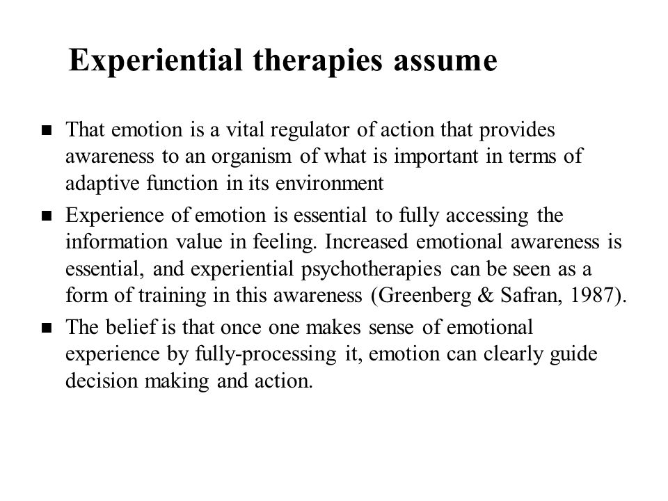 Emotion regulation- the first task Before arousal and experience of emotion can be of value an individual must be able to regulate emotion, that is, have an emotional experience but then be able to come back to baseline without being seriously disorganized, shattered, deeply shamed, or negatively affected by it.
